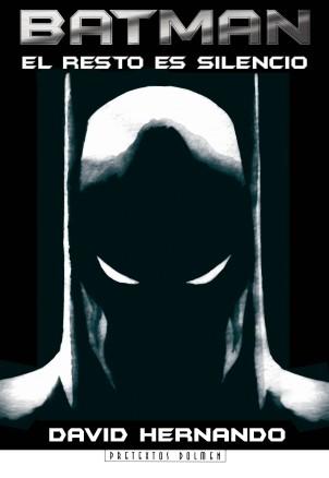 Batman el resto es silencio