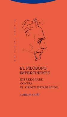El filósofo impertinente. Kierkegaard contra el orden establecido