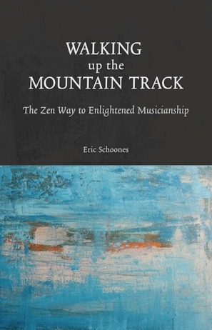 Walking up the mountain track. The Zen Way to Enlightened Musicianship